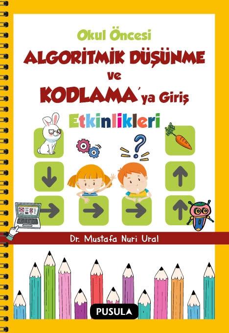 Cocuklar Icin Mustafa Nuri Ural Okul Oncesi Algoritmik Dusunme